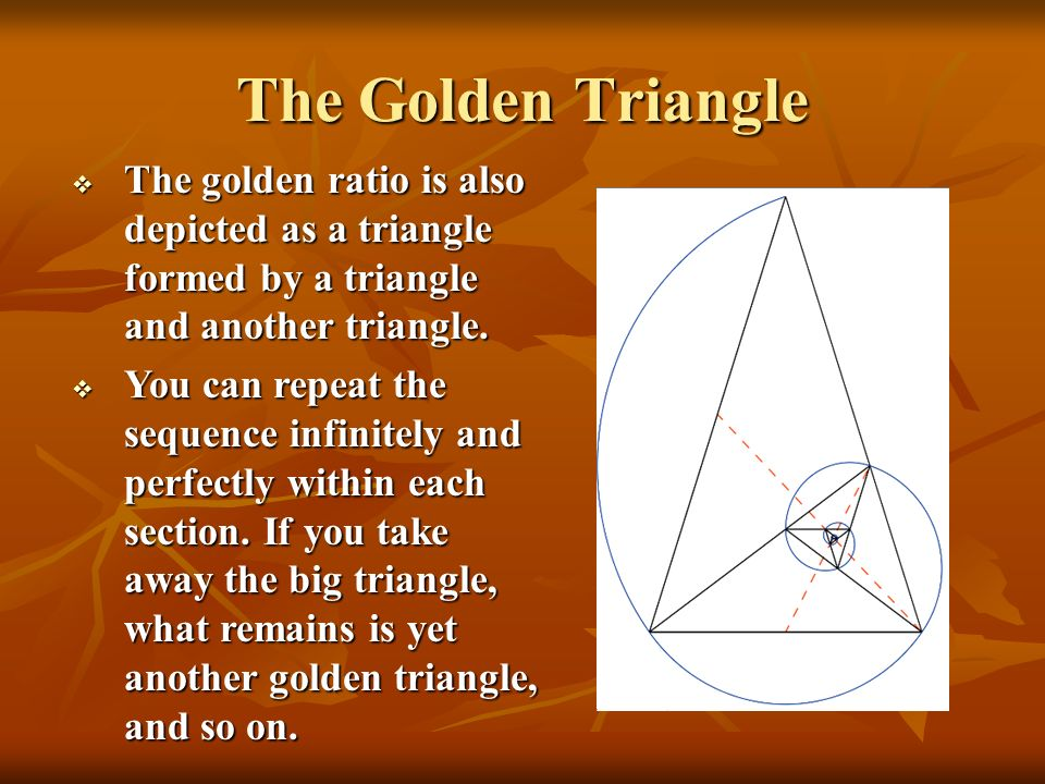 The Golden Triangle The golden ratio is also depicted as a triangle formed by a triangle and another triangle.