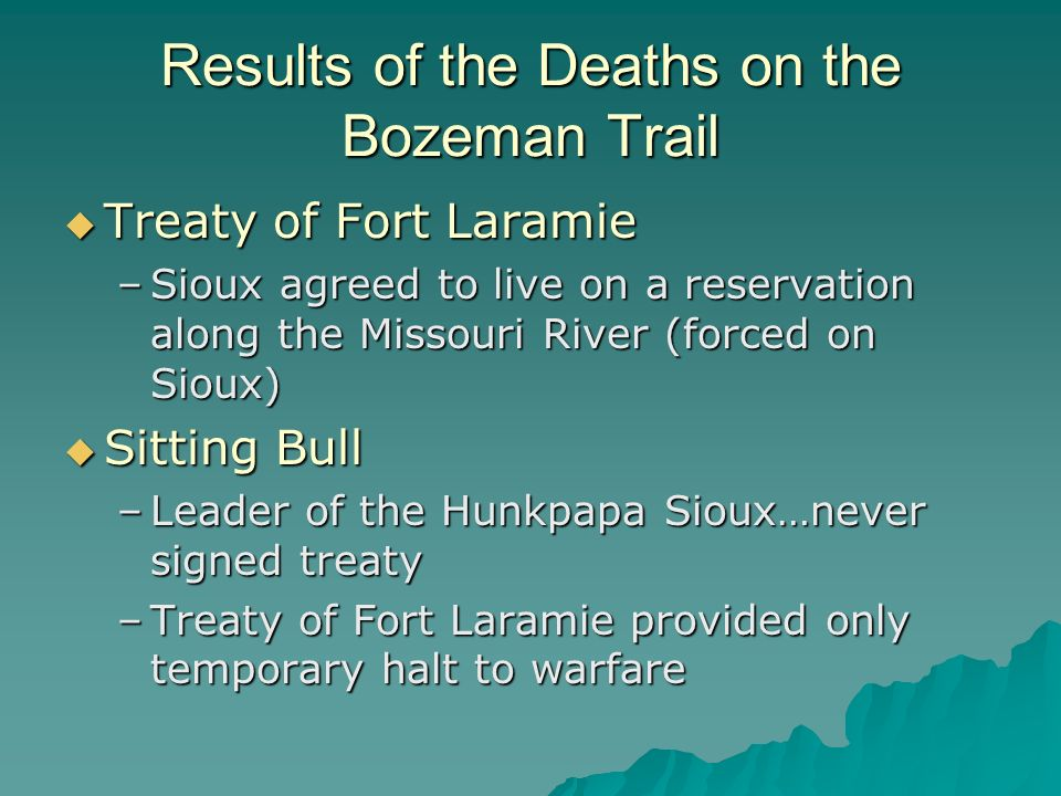 Results of the Deaths on the Bozeman Trail