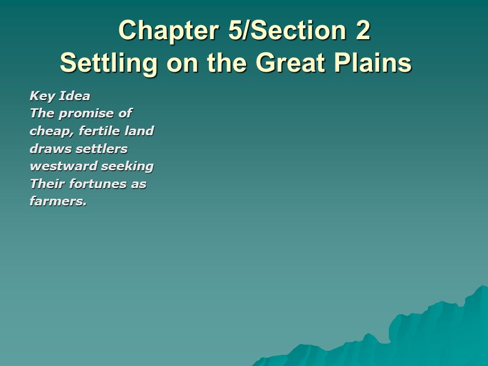 Chapter 5/Section 2 Settling on the Great Plains
