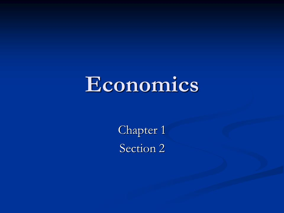 Economics Chapter 1 Section 2