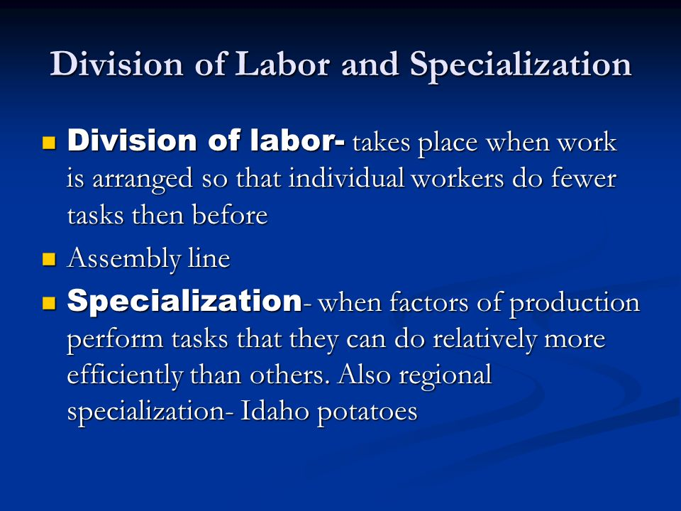 Division of Labor and Specialization