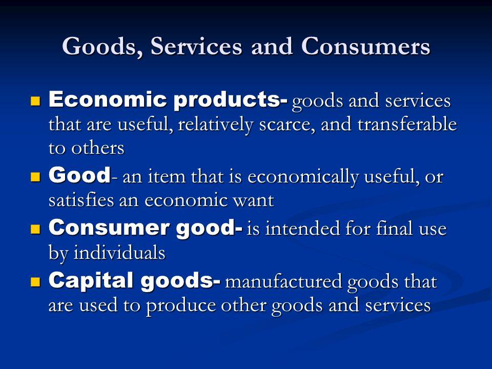 Goods, Services and Consumers