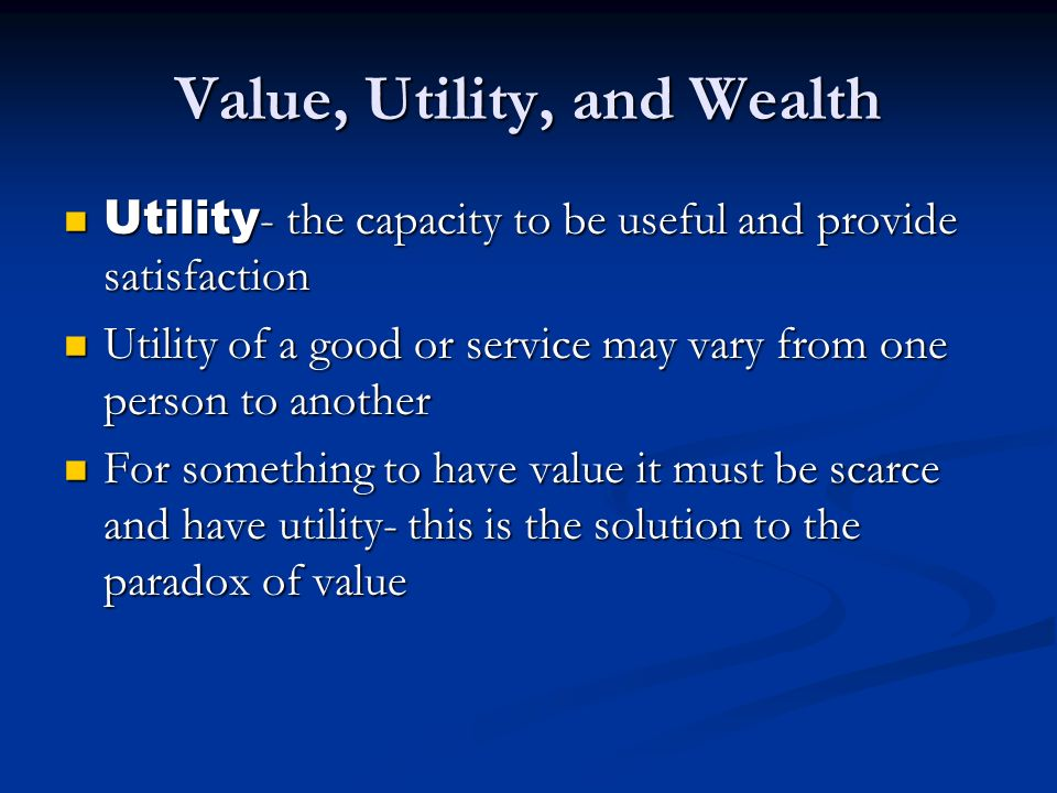 Value, Utility, and Wealth