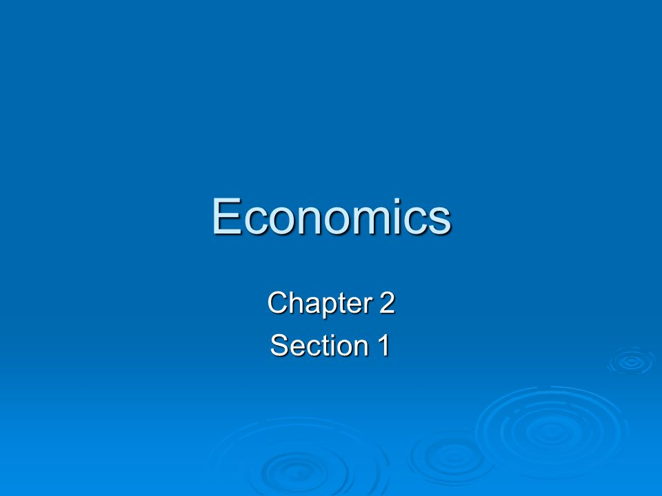 Economics Chapter 2 Section 1