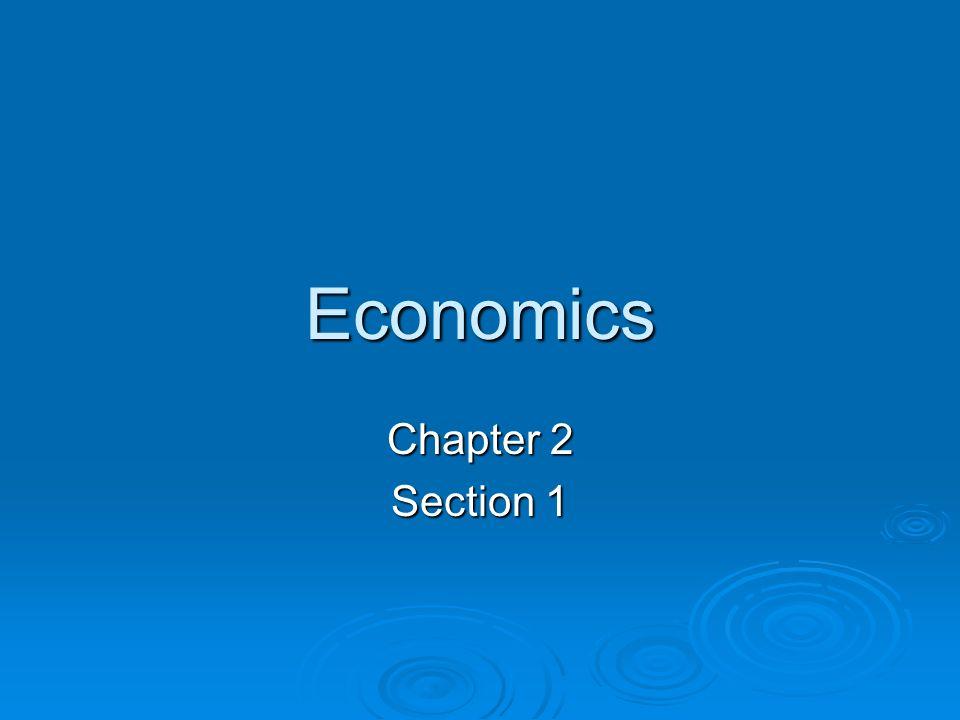 Economics Chapter 2 Section 1