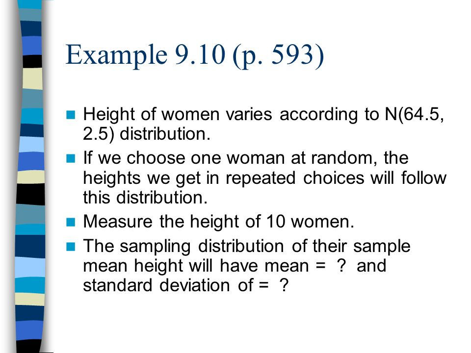 Example 9.10 (p. 593) Height of women varies according to N(64.5, 2.5) distribution.