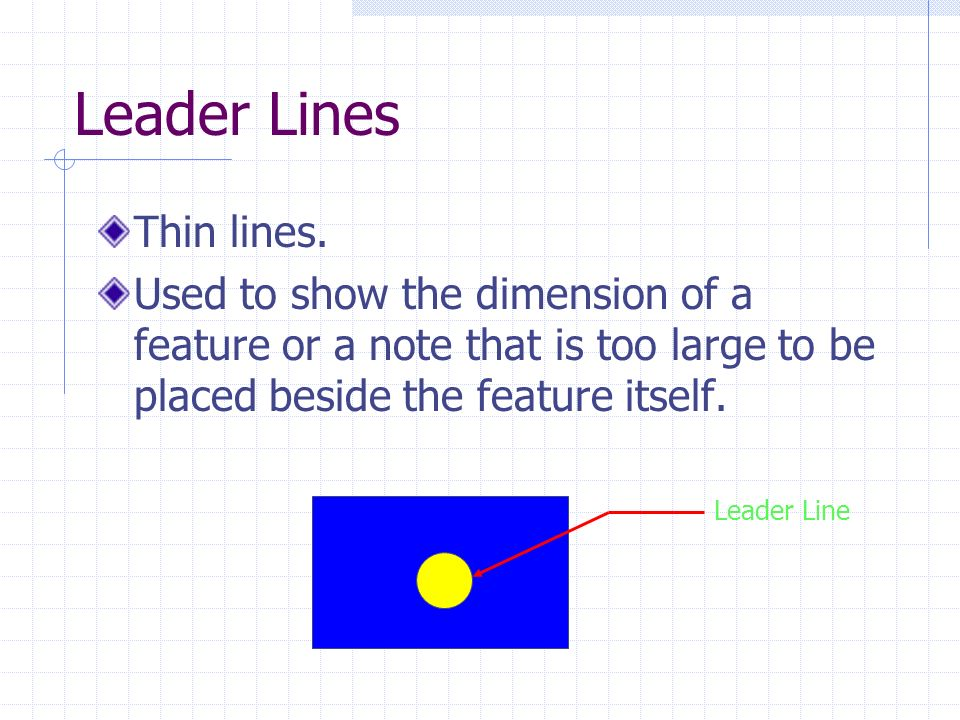 Leader Lines Thin lines.