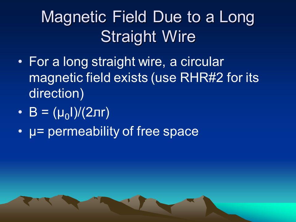 Magnetic Field Due to a Long Straight Wire