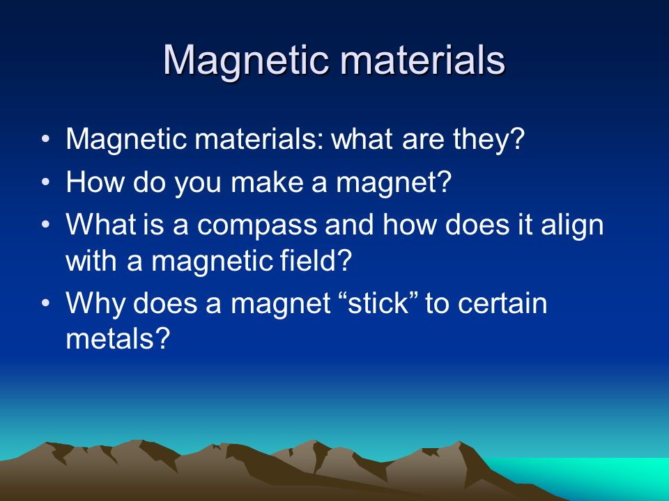 Magnetic materials Magnetic materials: what are they