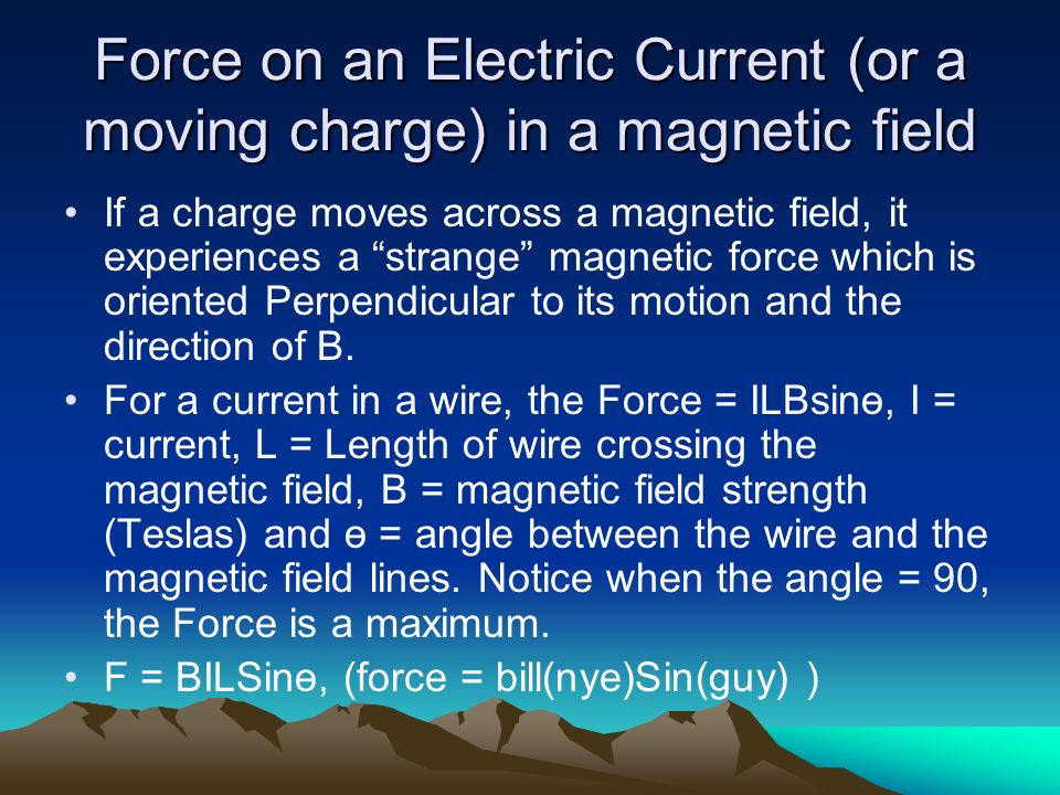Force on an Electric Current (or a moving charge) in a magnetic field