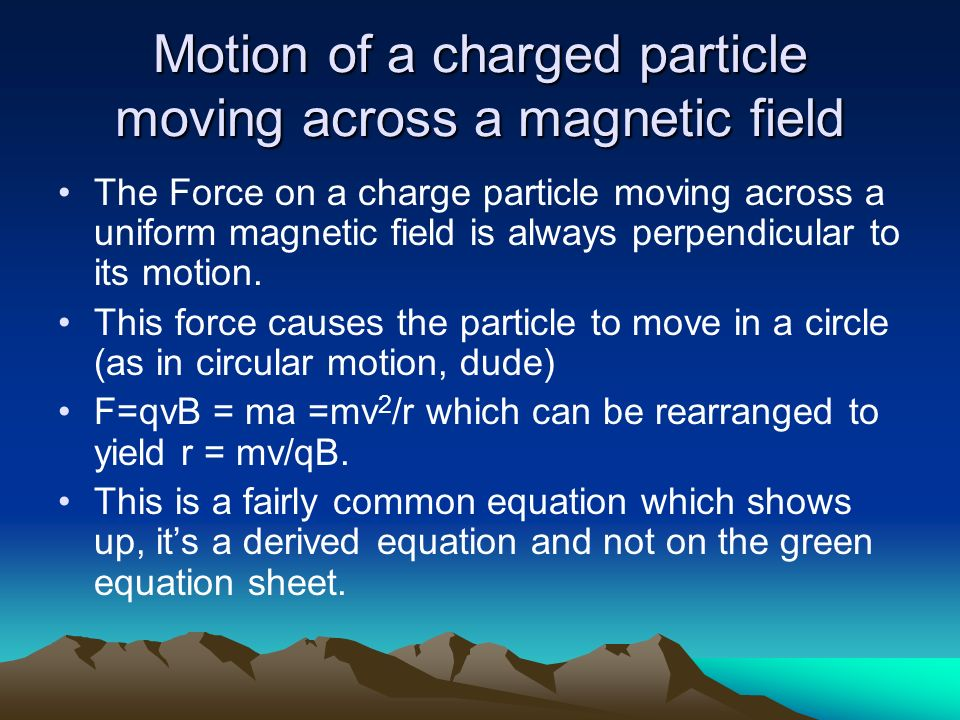 Motion of a charged particle moving across a magnetic field