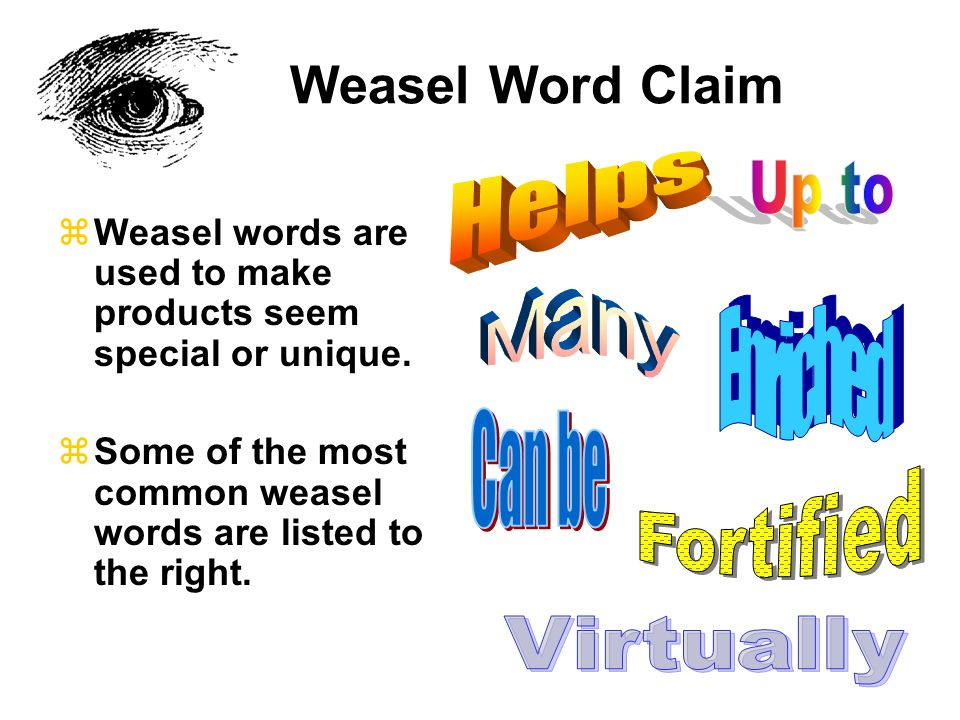 Weasel Word Claim Helps Up to Many Enriched Can be Fortified Virtually