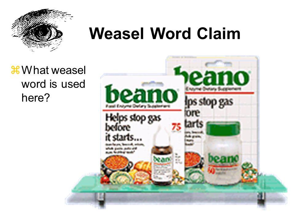 Weasel Word Claim What weasel word is used here