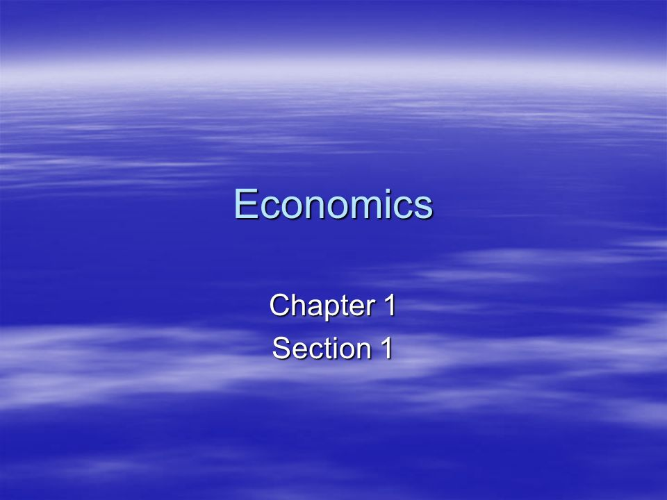 Economics Chapter 1 Section 1