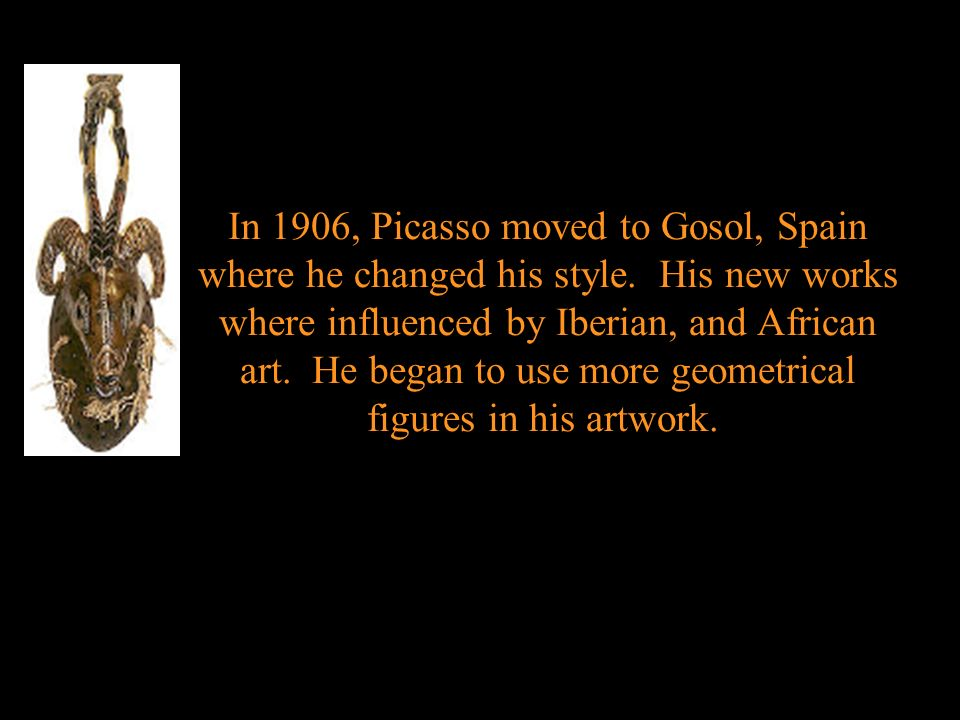 In 1906, Picasso moved to Gosol, Spain where he changed his style