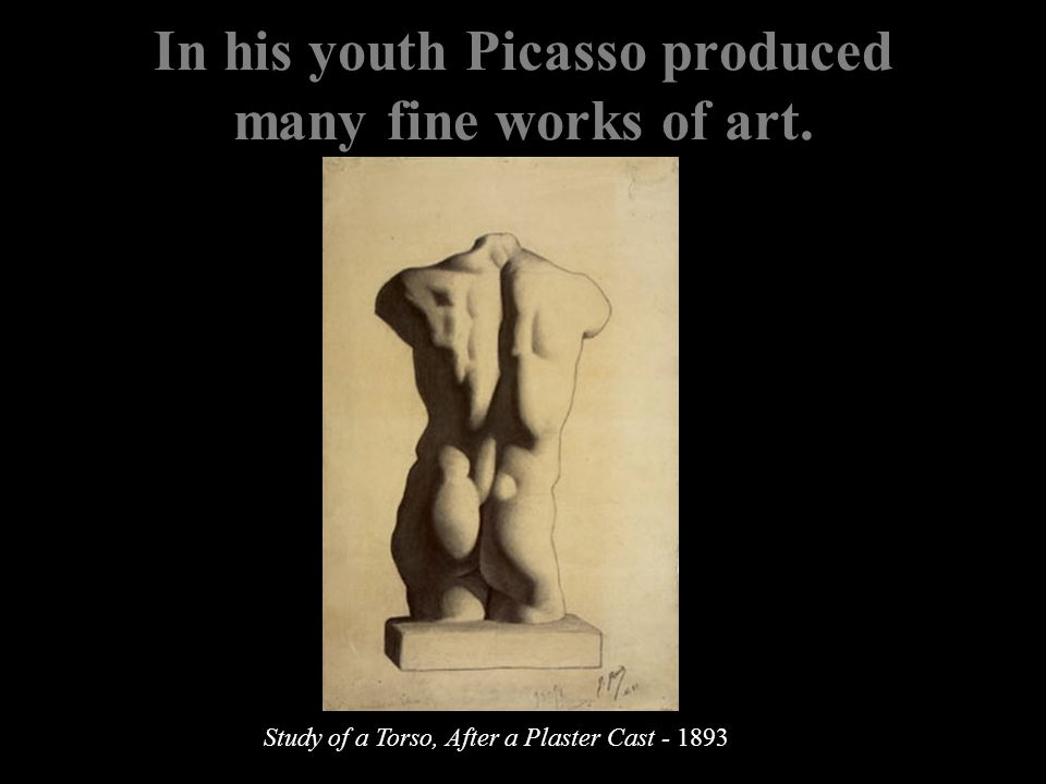 In his youth Picasso produced many fine works of art.
