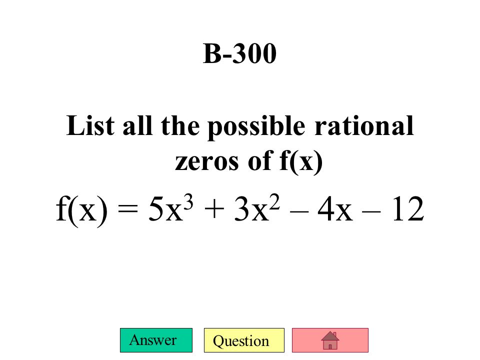 List all the possible rational zeros of f(x)