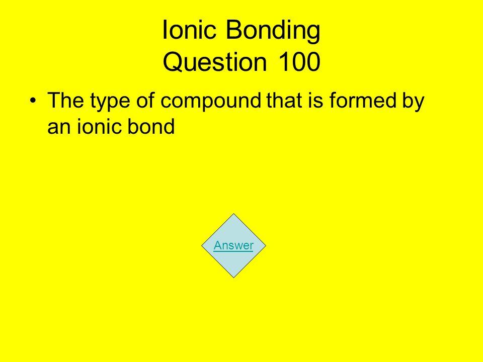Ionic Bonding Question 100