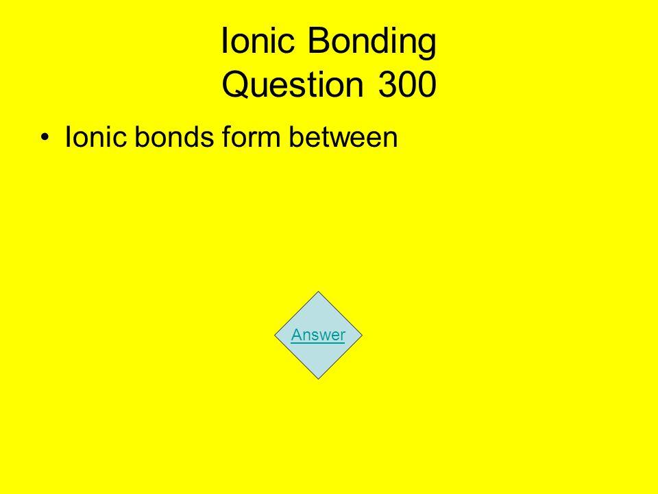Ionic Bonding Question 300