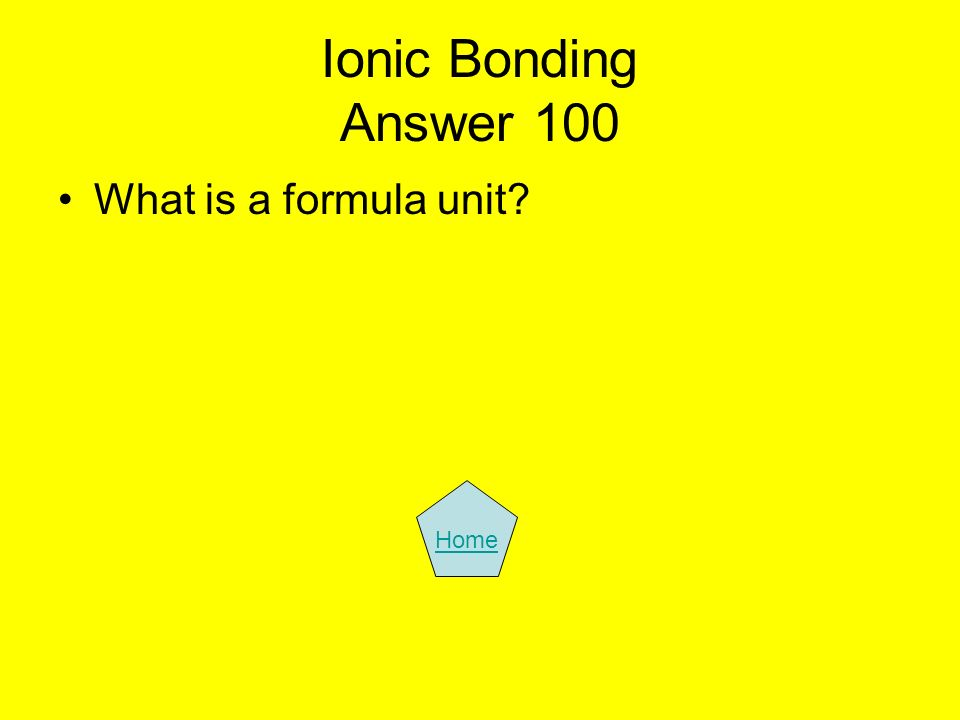 Ionic Bonding Answer 100 What is a formula unit Home