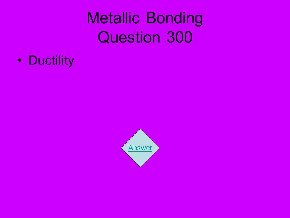 Metallic Bonding Question 300