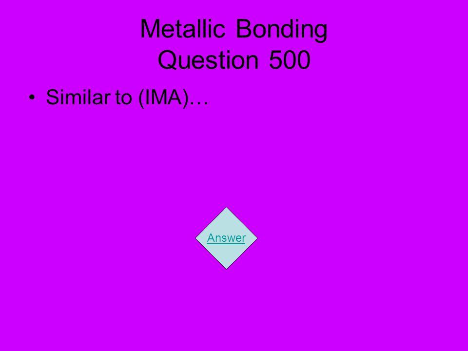 Metallic Bonding Question 500