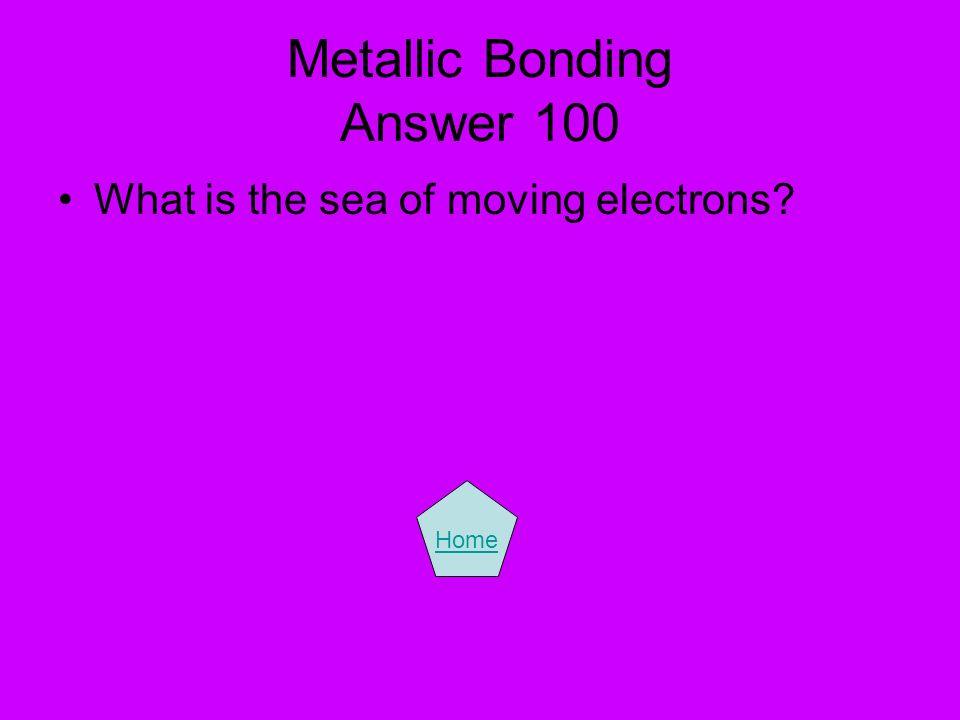 Metallic Bonding Answer 100