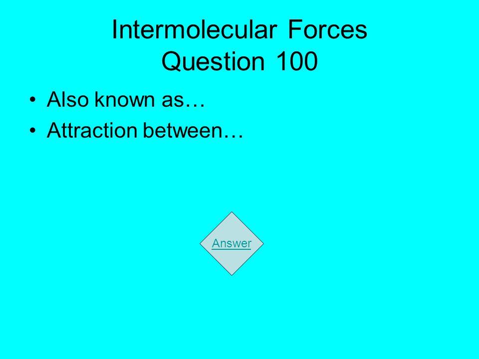 Intermolecular Forces Question 100