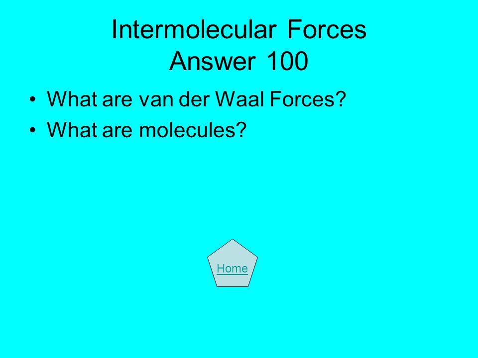 Intermolecular Forces Answer 100