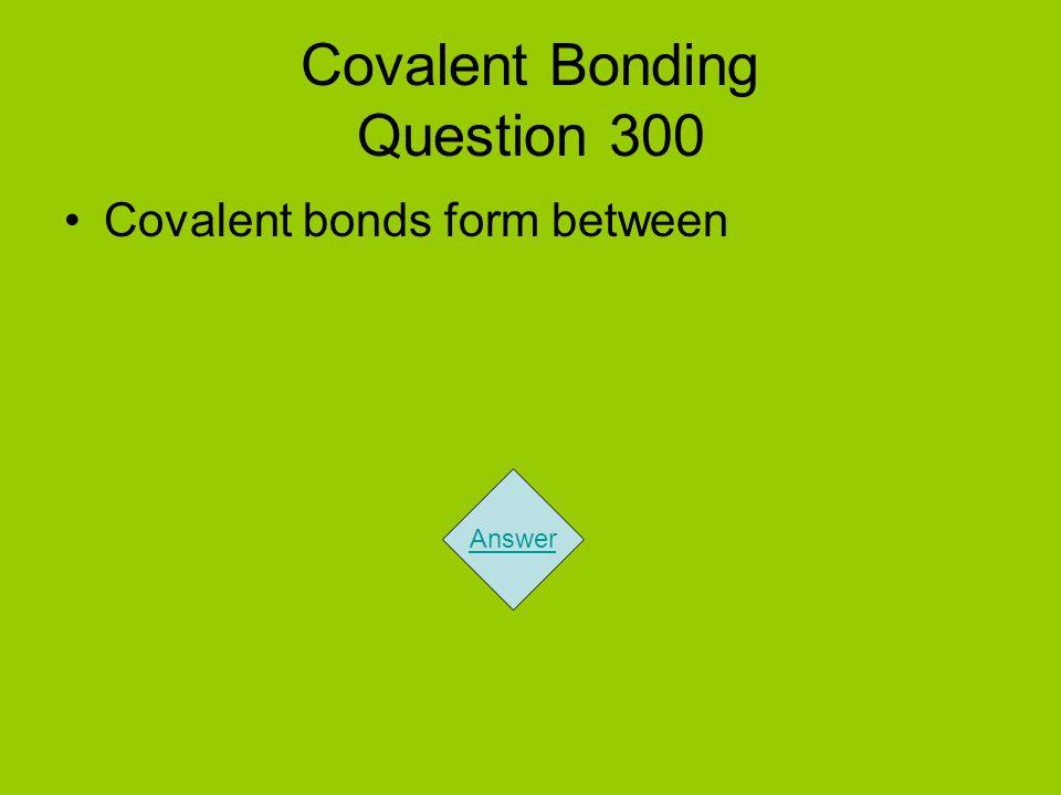 Covalent Bonding Question 300