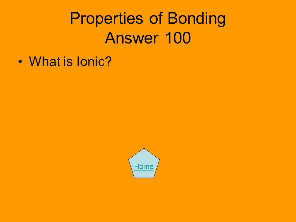 Properties of Bonding Answer 100