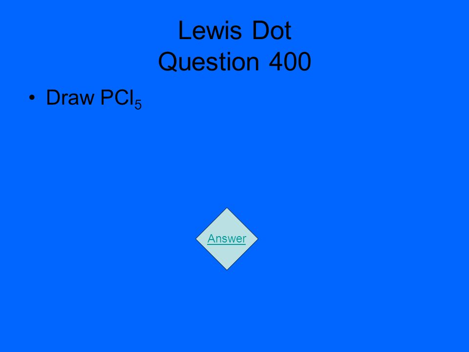 Lewis Dot Question 400 Draw PCl5 Answer