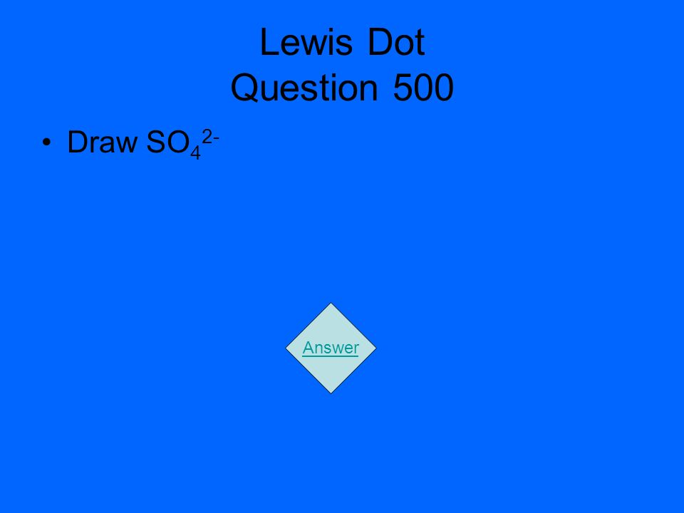 Lewis Dot Question 500 Draw SO42- Answer