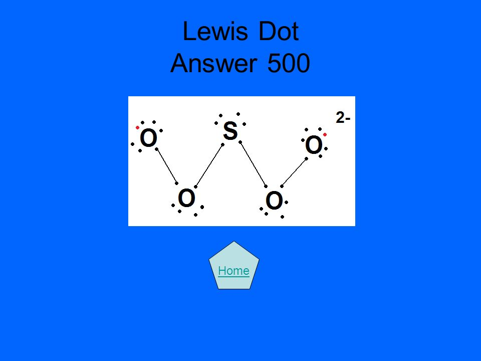 Lewis Dot Answer 500 Home