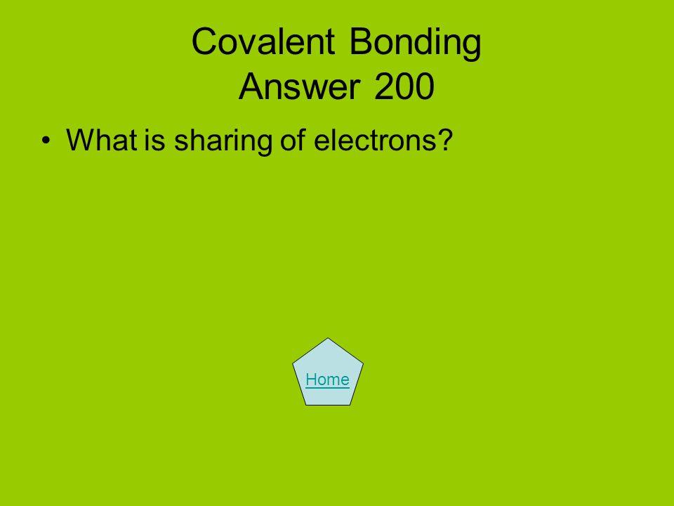 Covalent Bonding Answer 200