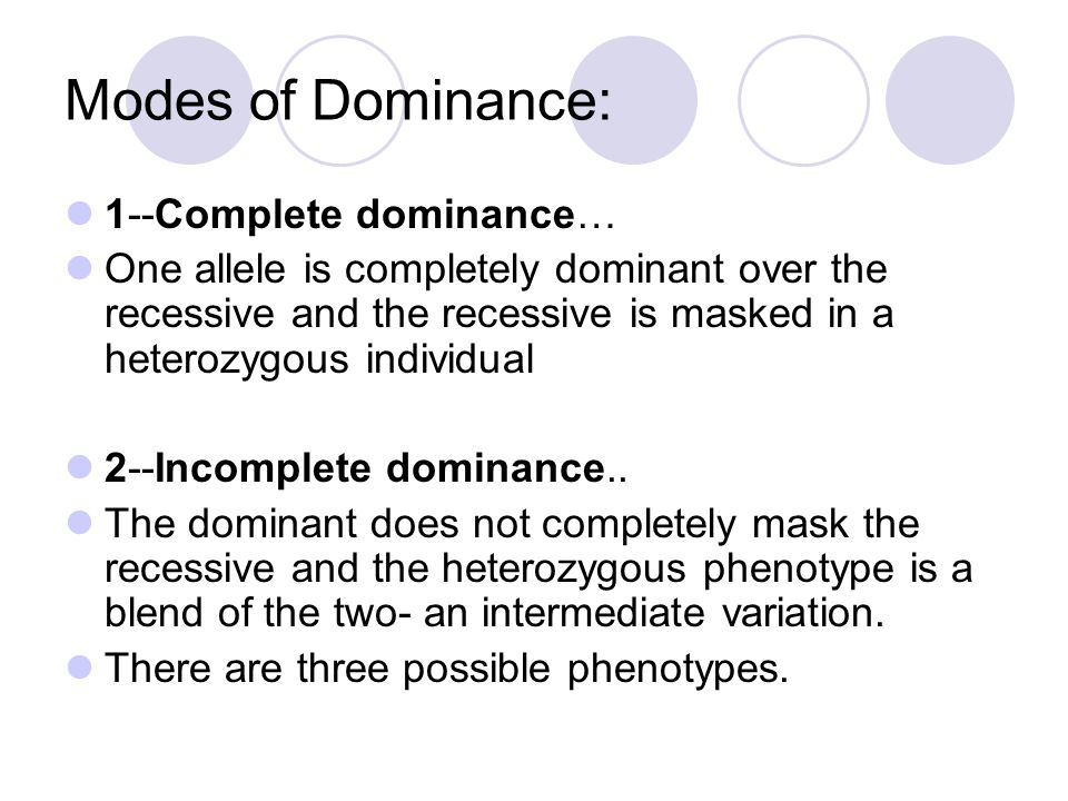 Modes of Dominance: 1--Complete dominance…