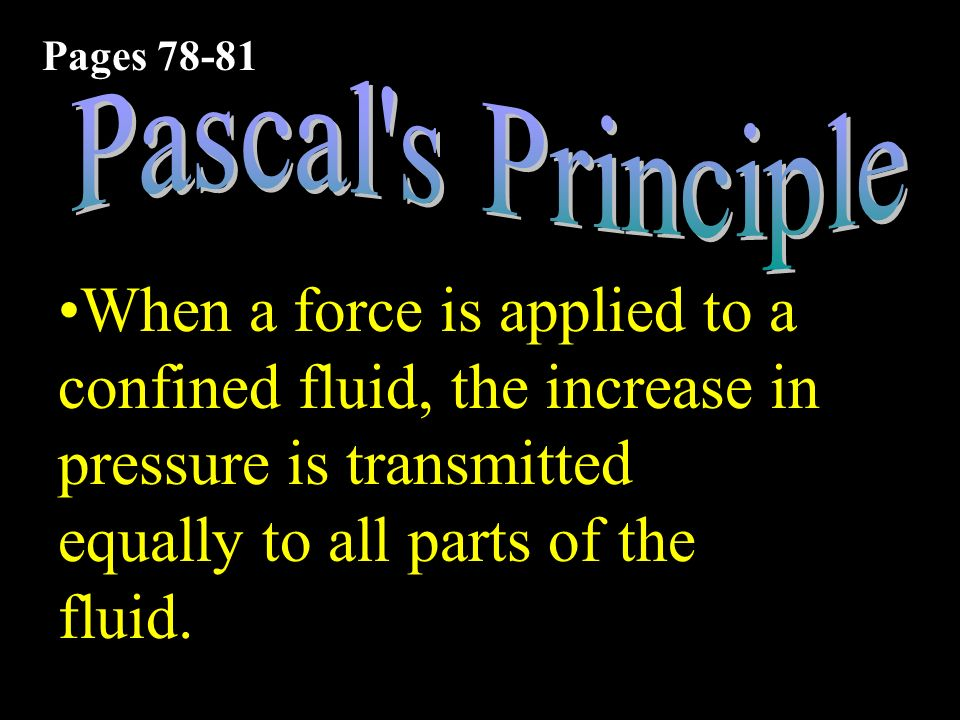 Pages 78-81 Pascal s Principle.