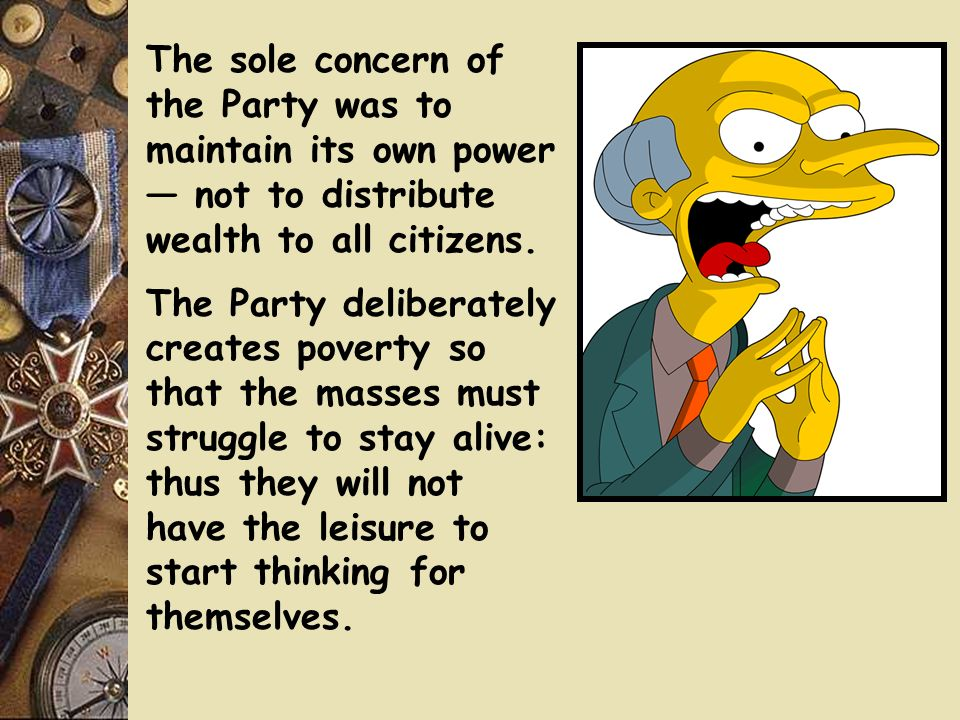 The sole concern of the Party was to maintain its own power — not to distribute wealth to all citizens.