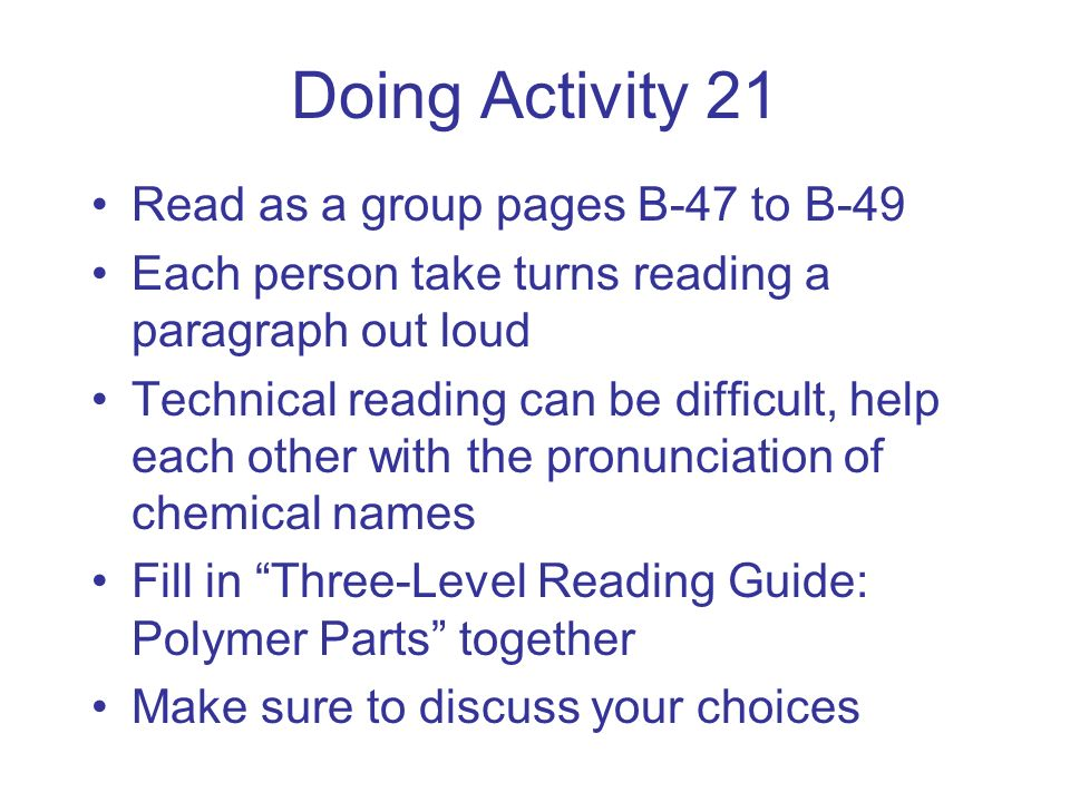 Doing Activity 21 Read as a group pages B-47 to B-49