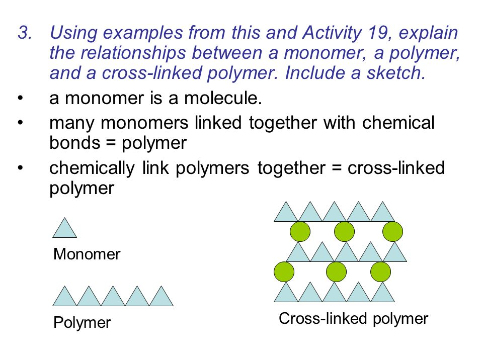 many monomers linked together with chemical bonds = polymer