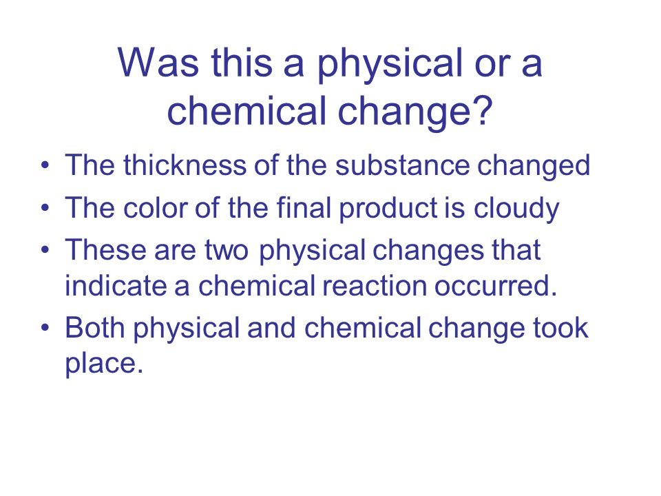 Was this a physical or a chemical change