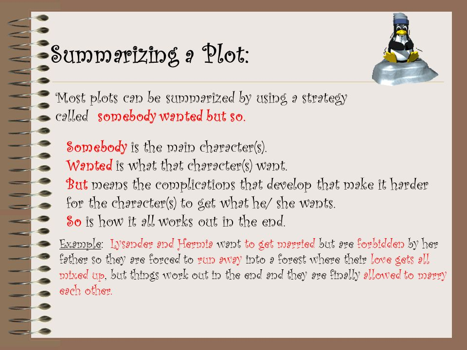 Summarizing a Plot: Most plots can be summarized by using a strategy called somebody wanted but so.