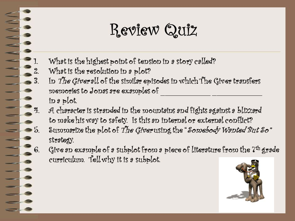 Review Quiz What is the highest point of tension in a story called