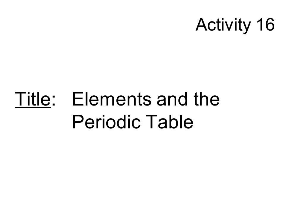 Title: Elements and the Periodic Table