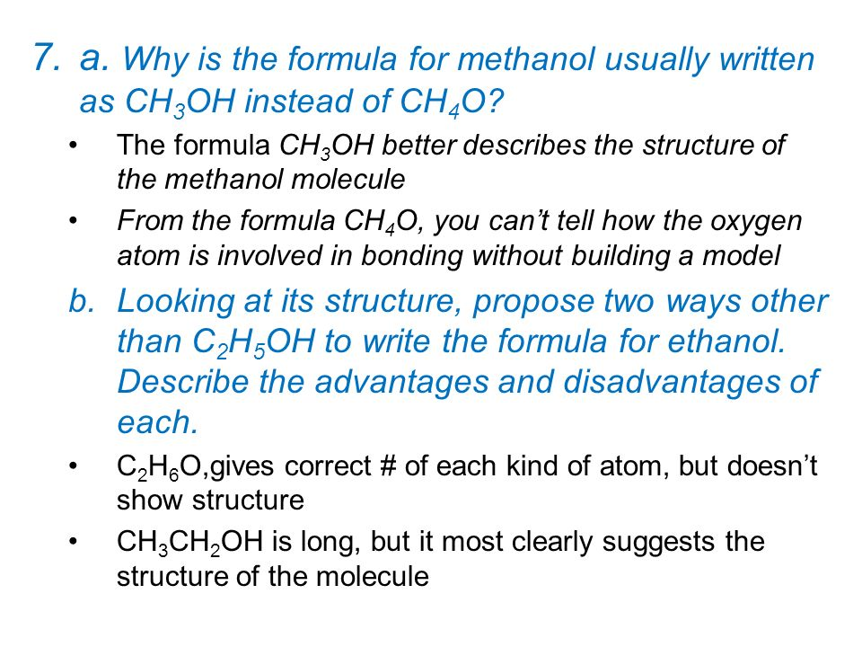 a. Why is the formula for methanol usually written as CH3OH instead of CH4O