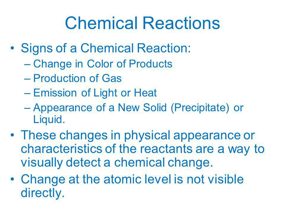 Chemical Reactions Signs of a Chemical Reaction: