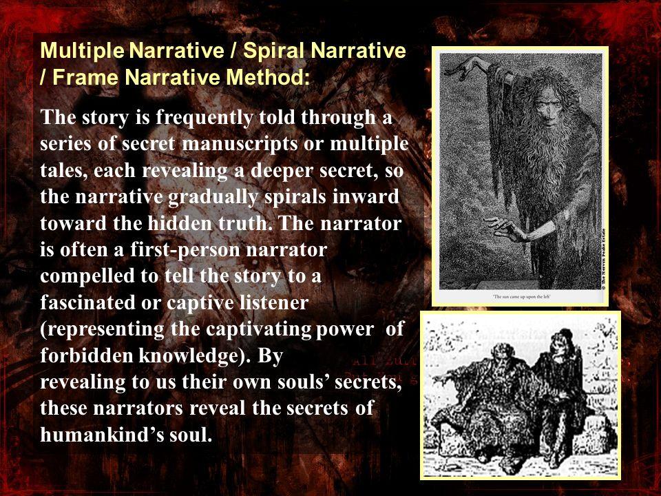 Multiple Narrative / Spiral Narrative / Frame Narrative Method: