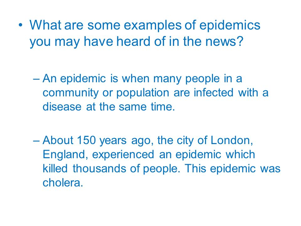 What are some examples of epidemics you may have heard of in the news