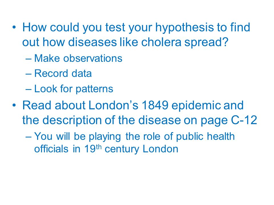How could you test your hypothesis to find out how diseases like cholera spread