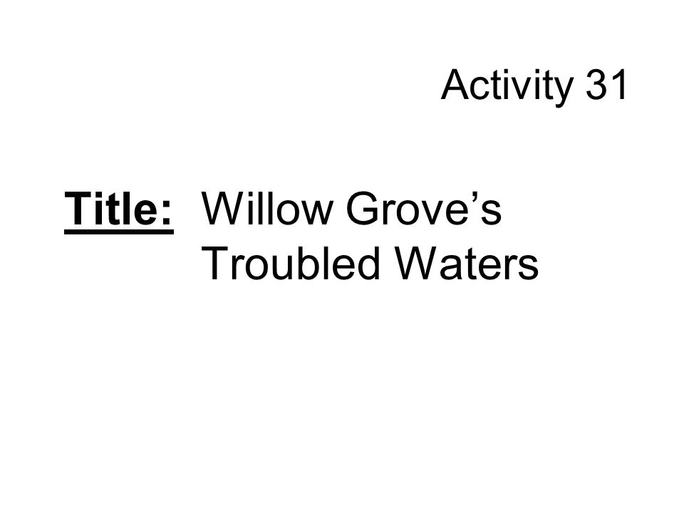 Title: Willow Grove's Troubled Waters